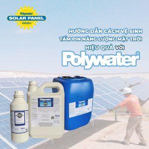 Hướng dẫn sử dụng hiệu quả nước rửa tấm pin mặt trời của Polywater®