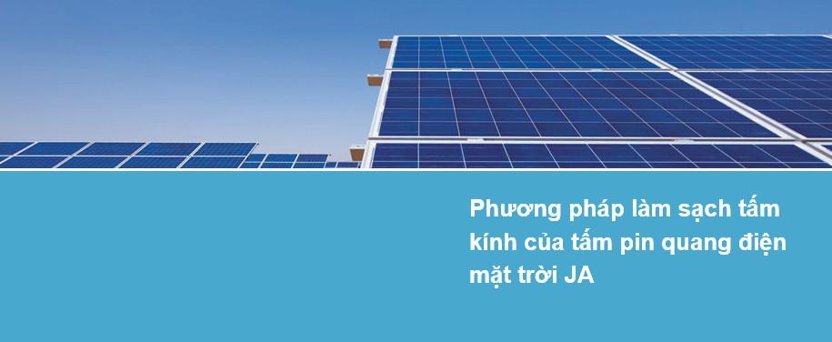 Phương pháp làm sạch tấm kính của tấm pin quang điện mặt trời JA